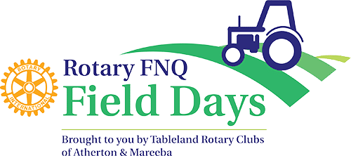 Rotary FNQ Field Days - Brought to you by Tableland Rotary Clubs of Atherton & Mareeba